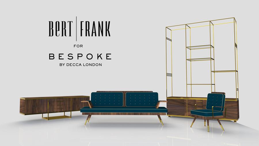 Furniture Collection designed by Bert Frank for Bespoke by Decca London // Decorex 2016 // Maison&Objet 2016